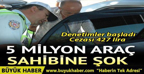 5 milyon araç sahibini ilgilendiriyor! Cezası 427 lira...