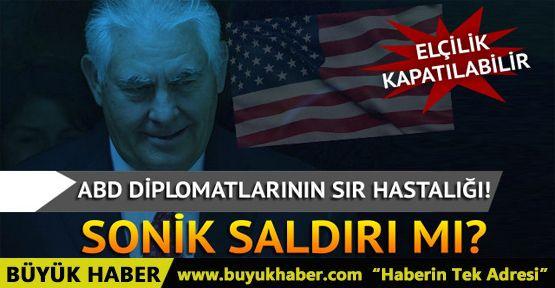 ABD diplomatlarının sır hastalığı! Elçilik kapatılabilir