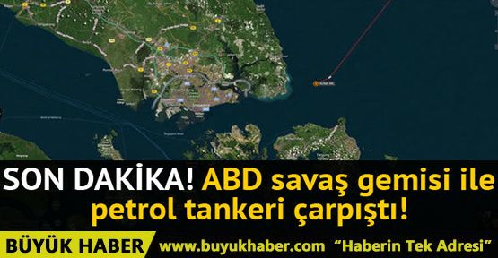ABD savaş gemisi ve petrol tankeri çarpıştı! 10 asker kayıp