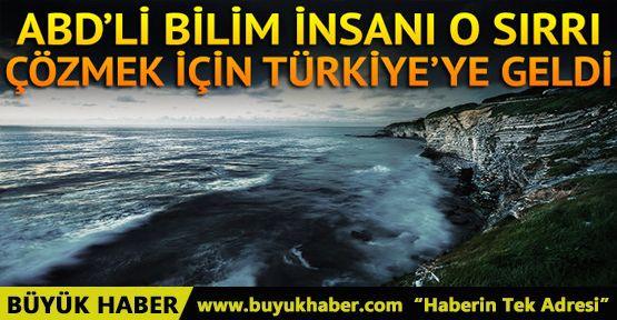 ABD'li bilim insanı o sırrı çözmek için Türkiye'ye geldi