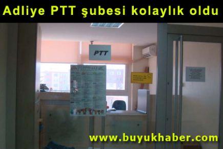 Adliye PTT şubesi kolaylık oldu