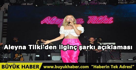 Aleyna Tilki: Eskiden 1 Tane Şarkım Vardı, Şimdi Biraz Arttı