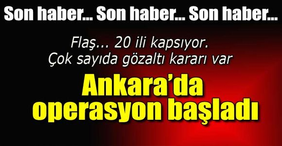 Ankara'da yeni operasyon başladı