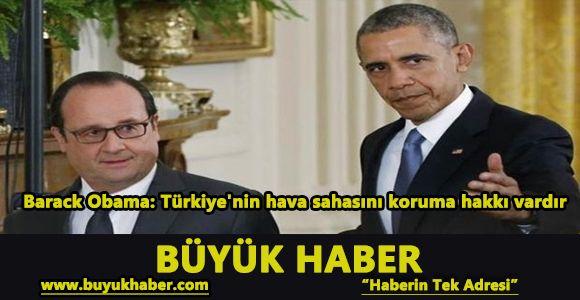 Barack Obama: Türkiye'nin hava sahasını koruma hakkı vardır