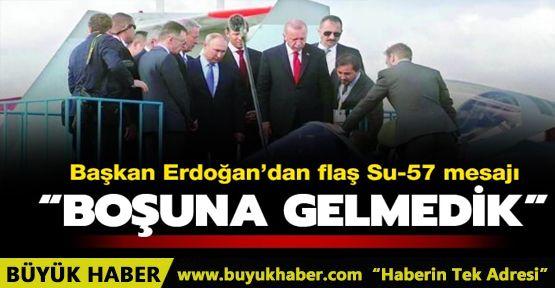 Başkan Erdoğan'dan flaş Su-57 mesajı: Boşuna gelmedik