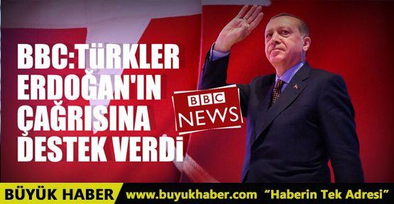 BBC: Türkler Erdoğan'ın çağrısına destek verdi