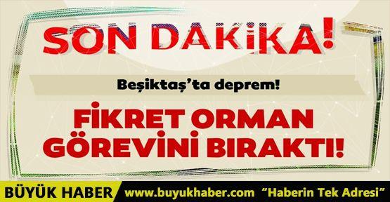 Beşiktaş'ta Fikret Orman depremi! Görevini bıraktı