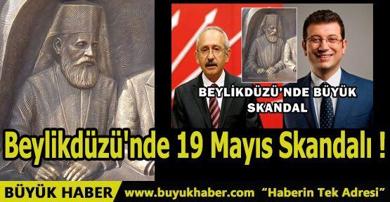 Beylikdüzü'nde 19 Mayıs Skandalı!