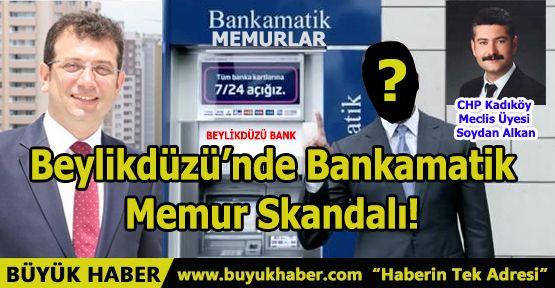 Beylikdüzü'nde Bankamatik Memur Skandalı!