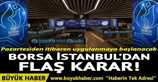 Borsa İstanbul'dan flaş karar