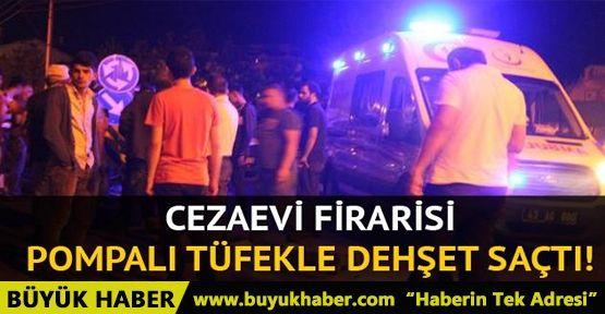 Cezaevi firarisi pompalı tüfekle 3 kişiyi yaraladı