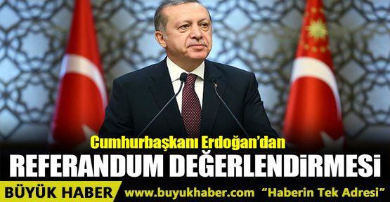 Cumhurbaşkanı Erdoğan'dan referandum değerlendirmesi!