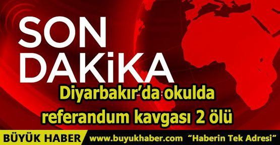 Diyarbakır'da okulda referandum kavgası 2 ölü