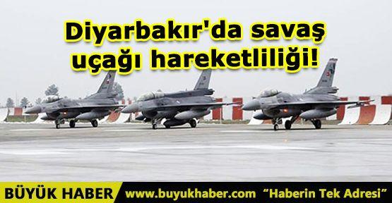Diyarbakır'da savaş uçağı hareketliliği!