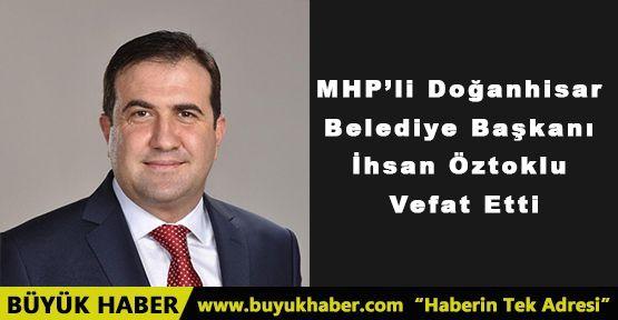 Doğanhisar Belediye Başkanı İhsan Öztoklu vefat etti
