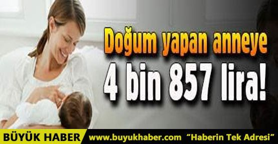 Doğum yapan anneye 4 bin 857 lira