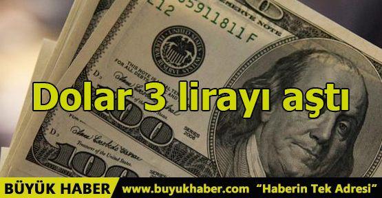 Dolar 3 lirayı aştı