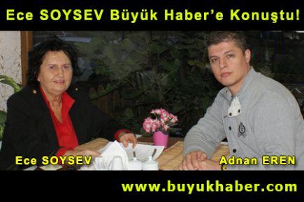 Ece SOYSEV Büyük Haber'e Konuştu!