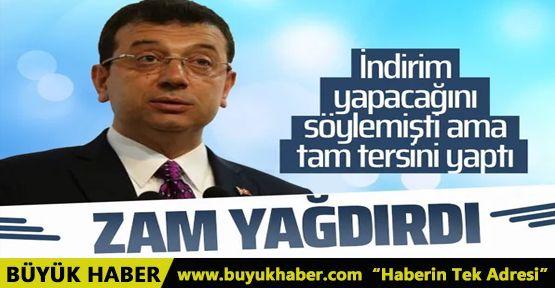 Ekrem İmamoğlu İstanbul'a zam yağdırdı