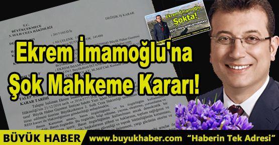 Ekrem İmamoğlu'na Şok Mahkeme Kararı!