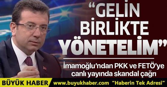 Ekrem İmamoğlu'ndan PKK ve FETÖ'ye skandal çağrı!