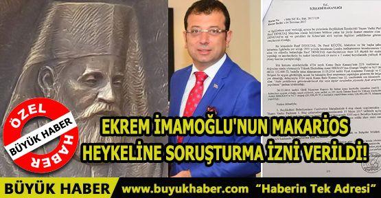 Ekrem İmamoğlu'nun Makarios Heykeline Soruşturma İzni Verildi!