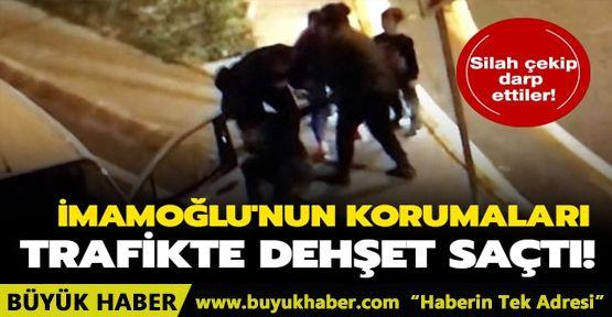 Ekrem İmamoğlu'nun yakın korumaları trafikte tartıştıkları sürücüye silah çekip darp ettiler