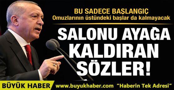 Erdoğan'dan salonu ayağa kaldıran açıklama