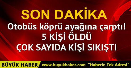 Eskişehir-Ankara yolunda otobüs kazası: 5 ölü, çok sayıda yaralı