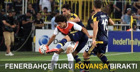 Fenerbahçe turu rövanşa bıraktı