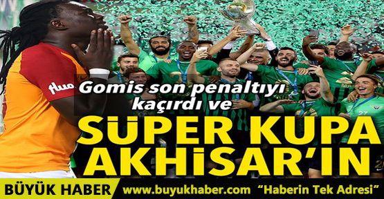 Galatasaray - Akhisarspor Süper Kupa finali
