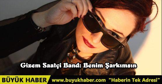 Gizem Saatçi Band: Benim Şarkımsın