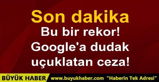 Google'a 2.4 milyar euroluk ceza! Bu bir rekor
