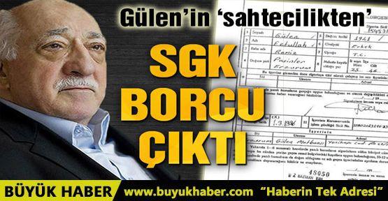 Gülen'in 'sahtecilikten' SGK borcu çıktı