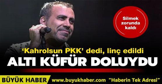 Haluk Levent 'Kahrolsun PKK' dedi, linç edildi...