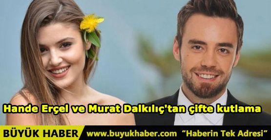 Hande Erçel ve Murat Dalkılıç'tan çifte kutlama