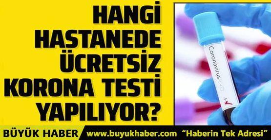 Hangi hastanelerde ücretsiz virüs testi yapılıyor?