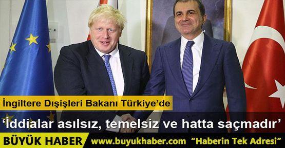 İngiltere Dışişleri Bakanı Boris Johnson: 'İddialar asılsız, temelsiz ve hatta saçmadır'