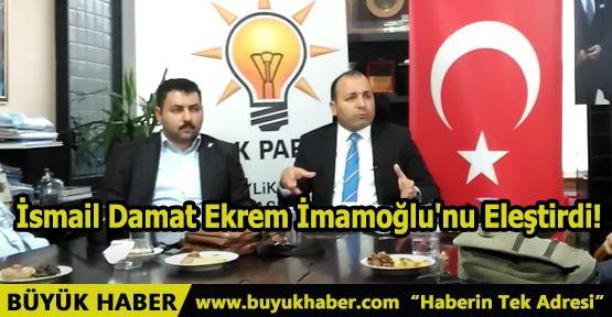 İsmail Damat Ekrem İmamoğlu'nu Eleştirdi!