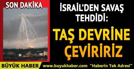 İsrail'den savaş tehdidi!