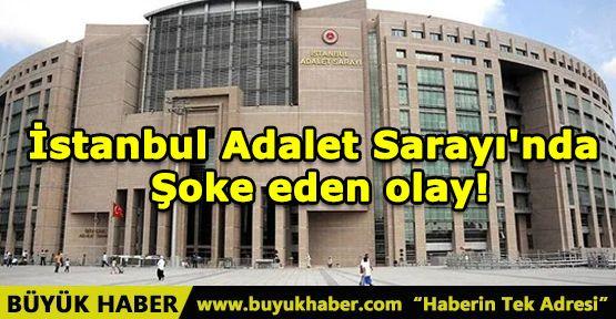 İstanbul Adalet Sarayı'nda şoke eden olay!