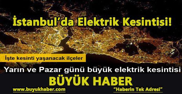 İstanbul'da Cumartesi ve Pazar günü büyük kesinti