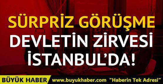İstanbul'da sürpriz zirve! Erdoğan, Yıldırım ve Akar ile görüşüyor
