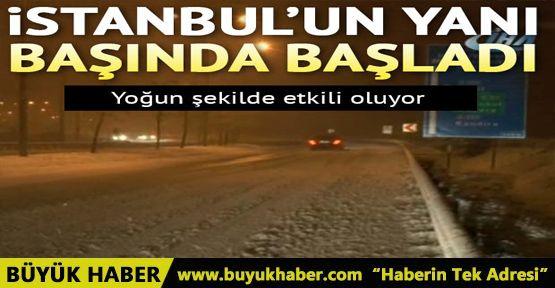 İstanbul'un yanı başında yoğun kar yağışı başladı