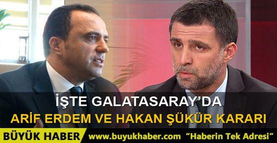 İşte Galatasaray'da Hakan Şükür ve Arif Erdem kararı