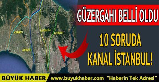 İşte Kanal İstanbul'da bilinmesi gerekenler