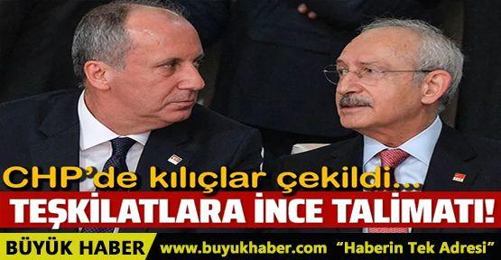 Kılıçdaroğlu'dan teşkilatlara Muharrem İnce talimatı