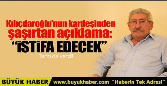 Kılıçdaroğlu'nun ailesinden istifa edecek açıklaması