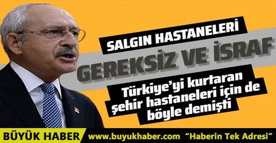 Kılıçdaroğlu'nun yeni hedefi salgın hastaneleri!