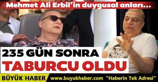 Mehmet Ali Erbil 235 gün sonra taburcu oldu!